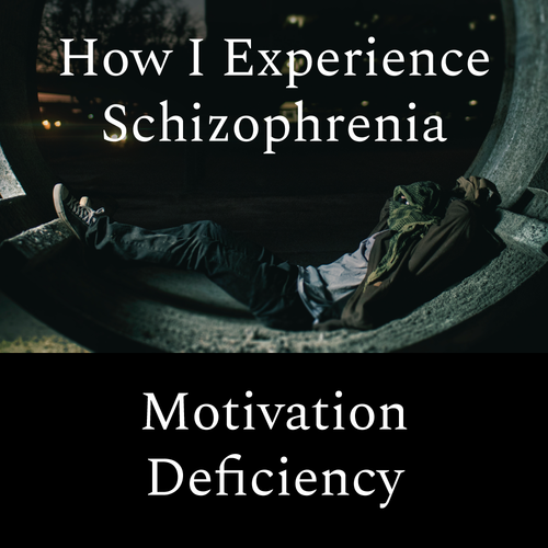 How i experience schizophrenia motivation deficiency