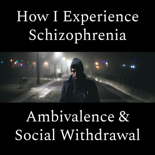 Ambivalence social withdrawal